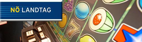 NÖ-Landtag:  Gesetzentwurf betreffend Änderung des NÖ Spielautomatengesetzes beschlossen