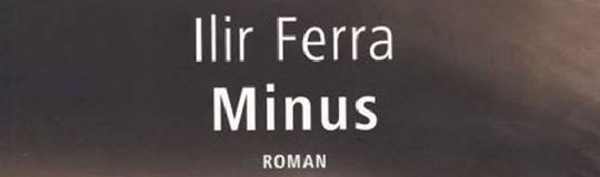 """""""Minus"""" – Roman von Ilir Ferra -  Verlag Hollitzer"""